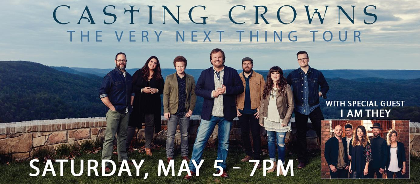 "Casting Crowns ""The Very Next Thing Tour"" with Special Guest, I Am They"